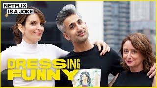 Tan France & Tina Fey Give Rachel Dratch an Ariana Grande Look | Dressing Funny | Netflix Is A Joke