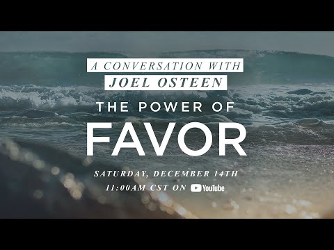 A Conversation with Joel Osteen  The Power of Favor Book