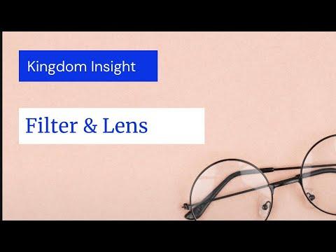 Filters & Lens (Kingdom Insight)