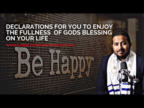 DECLARATIONS FOR THE FULLNESS OF GODS BLESSING ON YOUR LIFE - HAPPINESS, INNER PEACE & FULFILMENT