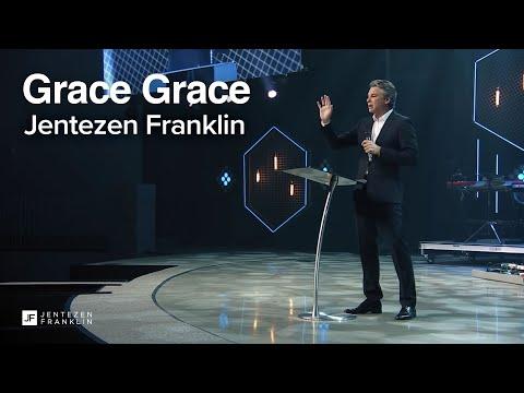 Grace, Grace  Jentezen Franklin