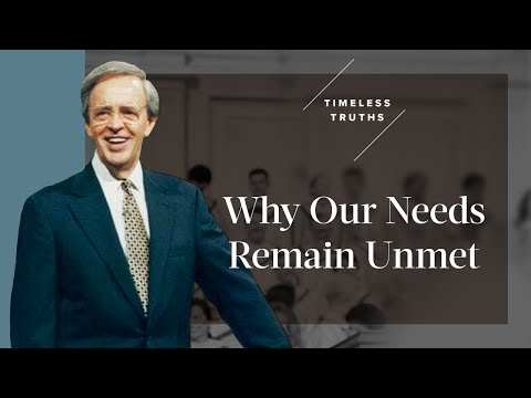 Why Our Needs Remain Unmet  Timeless Truths  Dr. Charles Stanley
