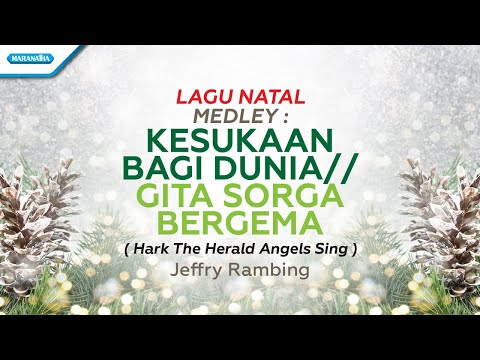 Jeffry Rambing - Medley : Kesukaan Bagi Dunia//Gita Sorga Bergema (Hark! The Heralds Angels Sing)