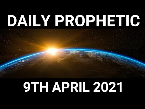 Daily Prophetic 9 April 2021 1 of 7