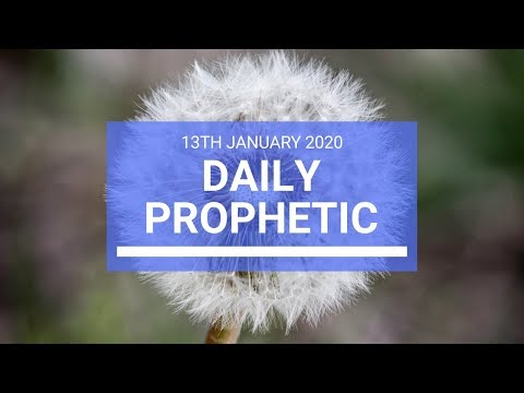 Daily Prophetic 13 January 2 of 4