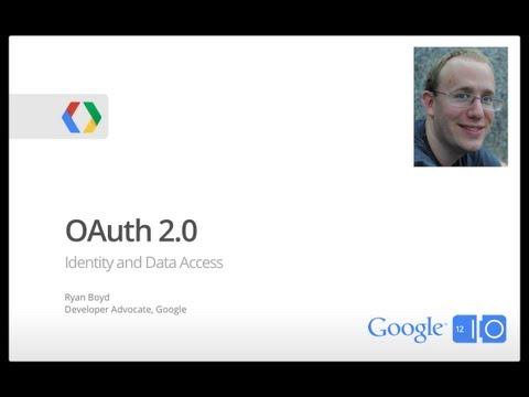 Google I/O 2012 - OAuth 2.0 for Identity and Data Access - UC_x5XG1OV2P6uZZ5FSM9Ttw