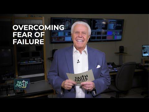 Faith the Facts with Jesse:  Overcoming Fear of Failure