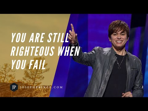 You Are Still Righteous When You Fail  Joseph Prince