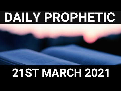 Daily Prophetic 21 March 2021 7 of 7