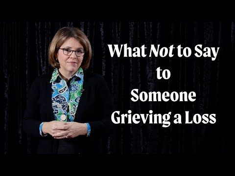The Most Unhelpful Thing to Say to Someone Grieving a Loss
