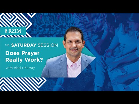 Does Prayer Really Work?  Abdu Murray  The Saturday Session  RZIM