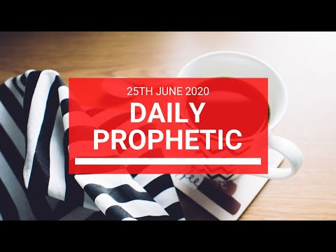 Daily Prophetic 25 June 2020 4 of 7