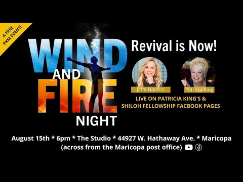 Wind & Fire // Jane Hamon & Patricia King // August 15th