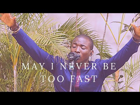 Theophilus Sunday and TY Bello- MAY I NEVER BE TOO FAST