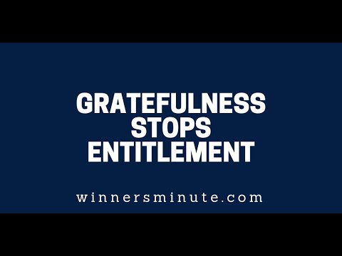 Gratefulness Stops Entitlement  The Winner's Minute With Mac Hammond