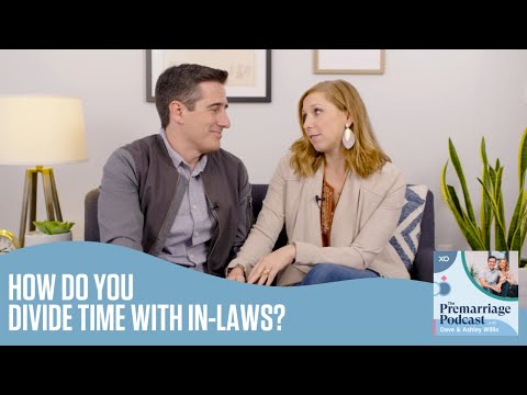 How Do You Divide Time With In-Laws?  The Pre Marriage Podcast  @Dave and Ashley Willis