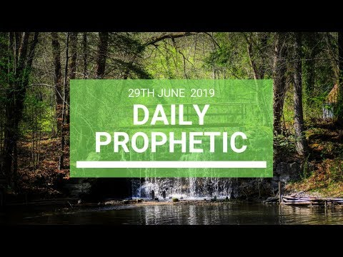 Daily Prophetic 29 June 2019 Word 4