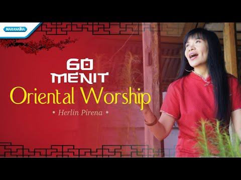 60 Menit Oriental Worship - Herlin Pirena (with lyric)