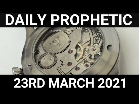 Daily Prophetic 23 March 2021 3 of 7