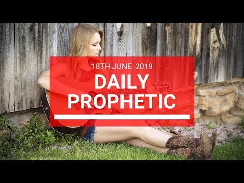 Daily Prophetic 18 June 2019 Word 2