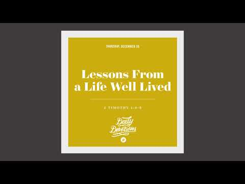 Lessons From a Life Well Lived - Daily Devotion