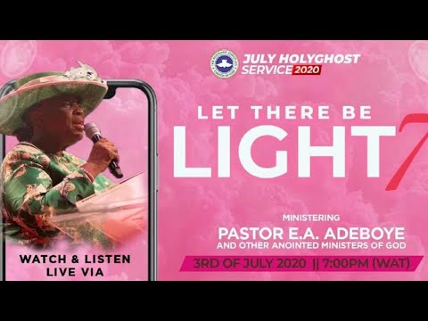 RCCG JULY 2020 HOLY GHOST SERVICE - LET THERE BE LIGHT 7