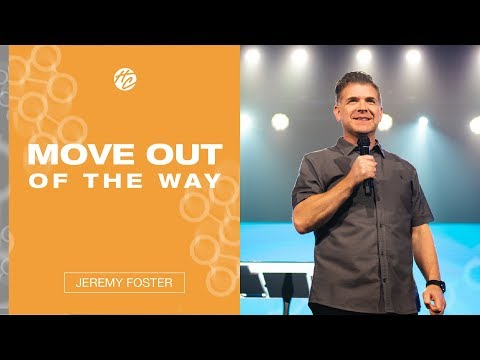 Move Out of The Way  Pastor Jeremy Foster