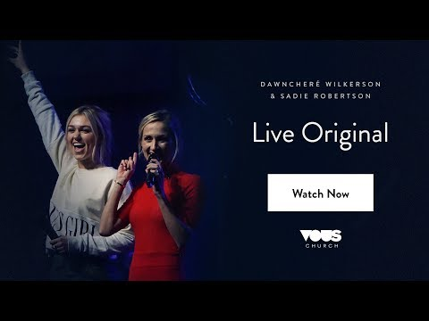 Dawncher WIilkerson with Sadie Robertson: Live Original