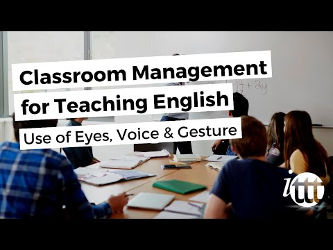 Classroom Management for Teaching English as a Foreign Language - Use of Eyes, Voice & Gesture