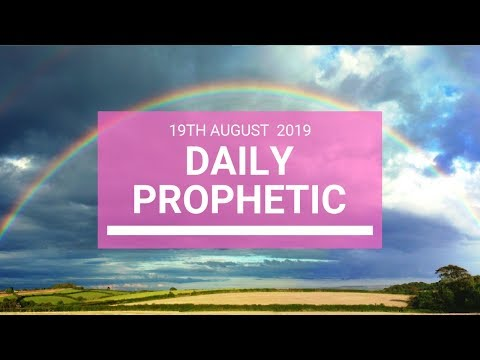 Daily prophetic 19 August 2019  Word 3