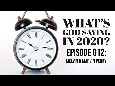 What God is Saying in 2020 Episode 011