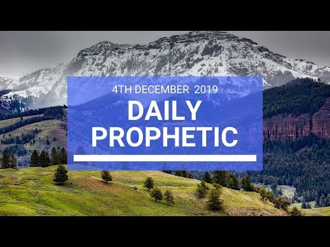 Daily Prophetic 4 December 2 of 4