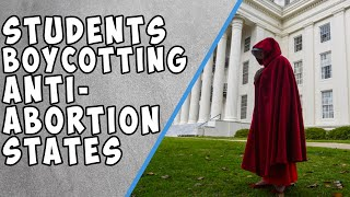 Scared Students are rejecting colleges in strict abortion law states