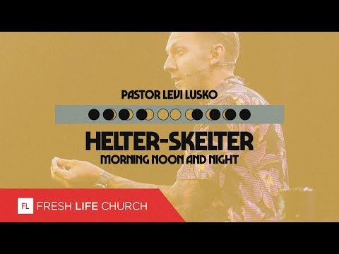 Helter-Skelter :: Morning, Noon and Night pt. 1
