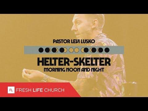 Helter-Skelter :: Morning, Noon and Night pt. 1