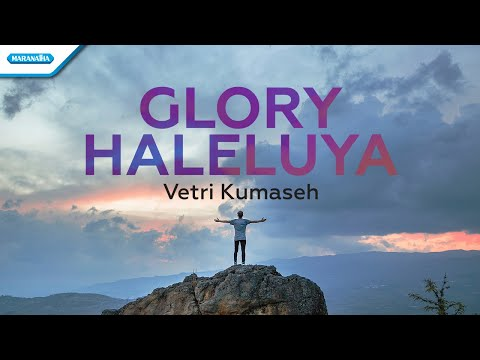 Glory Haleluya - Vetri Kumaseh (with lyric)