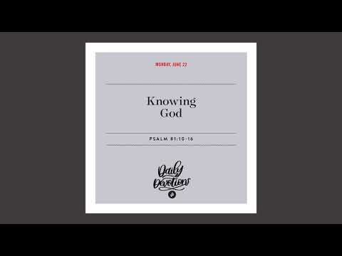 Knowing God - Daily Devotional