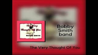 The very Thought Of You Clip - bobbysmith12 , Pop