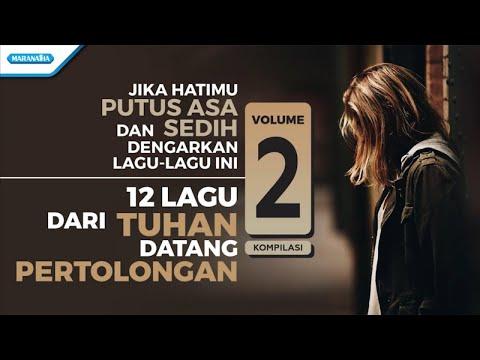 12 Lagu Dari Tuhan Datang Pertolongan Vol. 2 - Various Artist (video lyric)