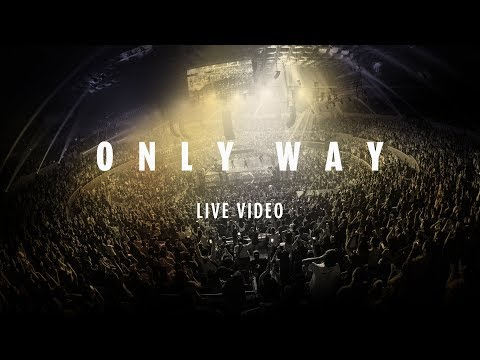 Planetshakers  Only Way  Official Music Video
