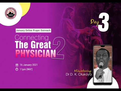 CONNECTING THE GREAT PHYSICIAN DAY 3  MID-MONTH PRAYER RAIN - JANUARY 17TH 2021  DR D.K OLUKOYA