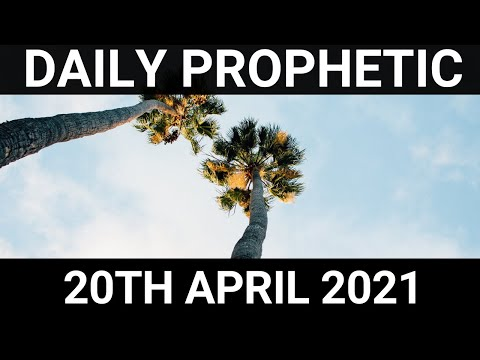 Daily Prophetic 20 April 2021 5 of 7