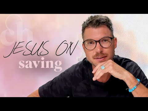 Jesus on Saving