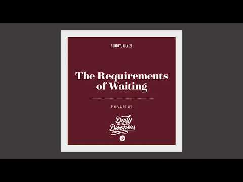 The Requirements of Waiting - Daily Devotion