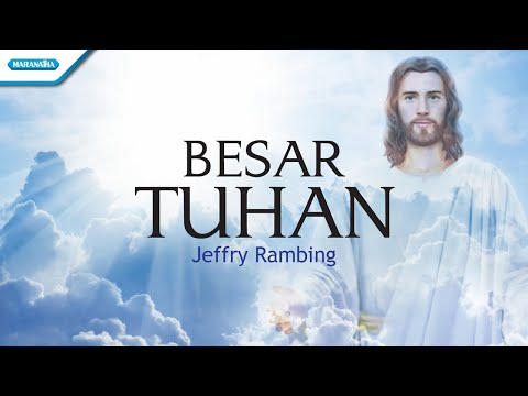 Besar Tuhan - Jeffry Rambing (with lyric)
