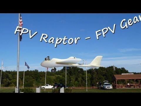 FPV Raptor - FPV Gear LOS Flight - UCkp04f8PwaOnDqQnJaT6bKw