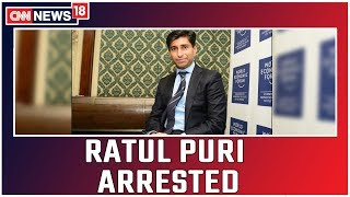Ratul Puri Has Been Arrested By The ED For Cheating The Central Bank Of India