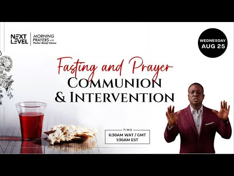 Next Level Prayers  Communion & Intervention  Pst Bolaji Idowu  25th August 2021
