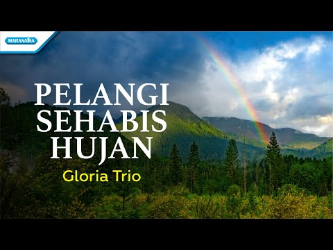 Pelangi Sehabis Hujan - Gloria Trio (with lyric)