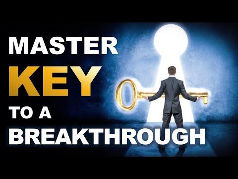 Master KEY to a BREAKTHROUGH